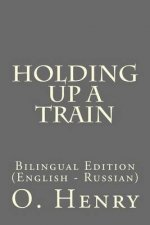 Holding Up a Train: Bilingual Edition (English - Russian)