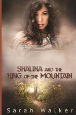 Shalina and the King of the Mountain: A Short Story