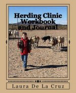Herding Clinic Workbook and Journal: Lessons Learned!