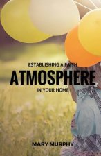 Establishing a Faith Atmosphere in Your Home
