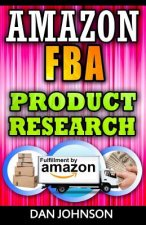 Amazon Fba: Product Research: How to Search Profitable Products to Sell on Amazon: Best Amazon Selling Secrets Revealed: The Amazon Fba Selling Guide