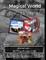MAGICAL WORLD Vehicles Vintage: Adult Grayscale Coloring Book