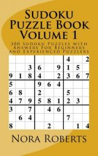 Sudoku Puzzle Book Volume 1: 300 Sudoku Puzzles with Answers for Beginners and Experienced Puzzlers