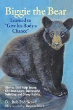 Biggie the Bear Learned to