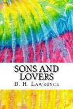 Sons and Lovers: Includes MLA Style Citations for Scholarly Secondary Sources, Peer-Reviewed Journal Articles and Critical Essays (Squid Ink Classics)