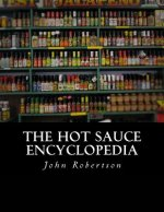 The Hot Sauce Encyclopedia