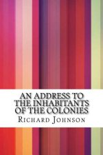 An Address to the Inhabitants of the Colonies
