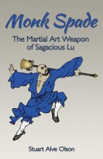 Monk Spade: The Martial Art Weapon of Sagacious Lu