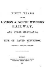Fifty Years on the London and North Western Railway, and Other Memoranda in the Life of David