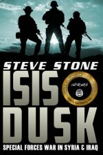 Isis Dusk: Special Forces Operations in Syria & Iraq
