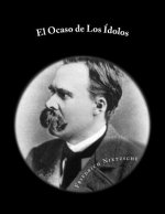 El Ocaso de Los Idolos (Spanish Ediiton)