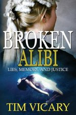 Broken Alibi: Lies, Memory and Justice