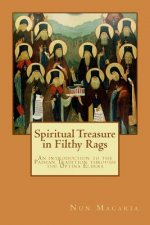 Spiritual Treasure in Filthy Rags: An Introduction to the Paisian Tradition Through the Optina Elders