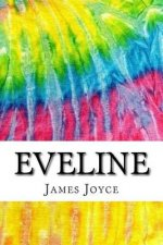 Eveline: Includes MLA Style Citations for Scholarly Secondary Sources, Peer-Reviewed Journal Articles and Critical Essays (Squid Ink Classics)