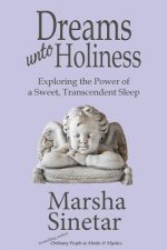 Dreams Unto Holiness: Exploring the Power of a Sweet, Transcendent Sleep