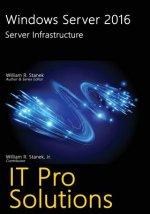 Windows Server 2016: Server Infrastructure