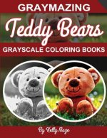 Graymazing Teddy Bears Grayscale Coloring Book: (Photo Coloring Books) (Grayscale Coloring Books) (Teddy Bear Coloring Book) (Grayscale Animals) (Gray