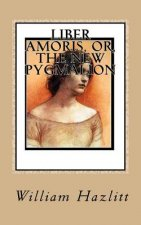 Liber Amoris, Or, the New Pygmalion