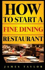 How to Start a Fine Dining Restaurant