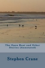 The Open Boat and Other Stories (Annotated)