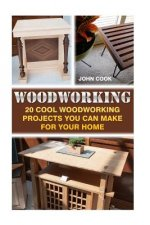 Woodworking: 20 Cool Woodworking Projects You Can Make for Your Home
