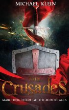 The Crusades: Marching Through the Middle Ages