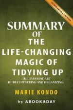 Summary of the Life-Changing Magic of Tidying Up: (The Japanese Art of Decluttering and Organizing) by Marie Kondo - Summary & Analysis