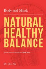 Body and Mind: Natural Healthy Balance