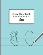 Draw This Book: Face
