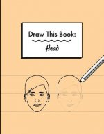 Draw This Book: Head