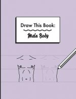 Draw This Book: Male Body