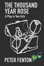 The Thousand-Year Rose: A Play in Two Acts