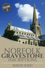 Norfolk Gravestone Inscriptions: Vol 3