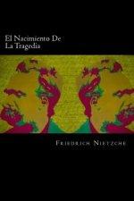 El Nacimiento De La Tragedia (Spanish Edition)
