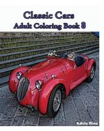 Classic Cars: Adult Coloring Book 3: Coloring Book