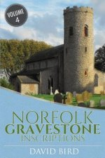 Norfolk Gravestone Inscriptions: Vol 4
