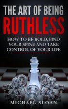Art Of Being Ruthless