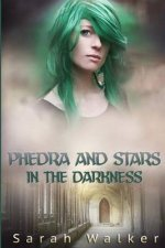 Phedra and Stars in the Darkness