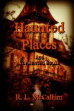Stories of Haunted Places and Tormented Souls: An Anthology