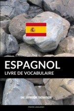 Livre de vocabulaire espagnol: Une approche thématique