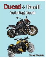 Ducati + Buell: Coloring Book: motorcycle coloring book