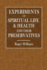 Experiments of Spiritual Life & Health: And Their Preservatives