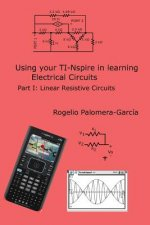 TI-Nspire for Learning Circuits: A reference tool book for electrical and computer engineering students and practicioners