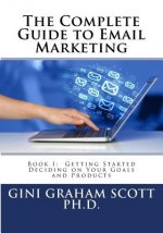 The Complete Guide to Email Marketing: Book I: Getting Started