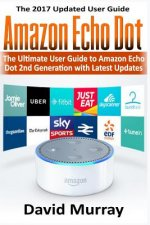 Amazon Echo: Dot: The Ultimate User Guide to Amazon Echo Dot 2nd Generation with Latest Updates (the 2017 Updated User Guide, by Amazon, Web Service,