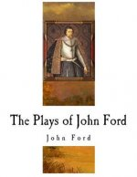 The Plays of John Ford: John Ford