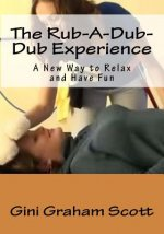 The Rub-A-Dub-Dub Experience: A New Way to Relax and Have Fun