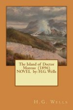 The Island of Doctor Moreau (1896) Novel by: H.G. Wells