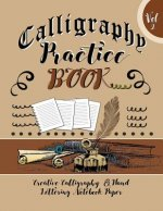Calligraphy Practice Book Vol 2 Creative Calligraphy & Hand Lettering Notebook Paper: 4 Styles of Calligraphy Practice Paper Feint Lines with Over 100