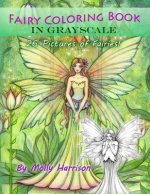 Fairy Coloring Book in Grayscale - Adult Coloring Book by Molly Harrison